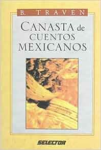 Canasta de Cuentos Mexicanos: B. Traven: 9789684033207