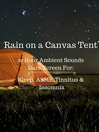 Rain on a canvas tent 10 hour dark screen ambient sounds for sleep tinnitus insomnia and ASMR