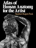 Atlas of Human Anatomy for the Artist (0195030958) by Stephen Rogers Peck