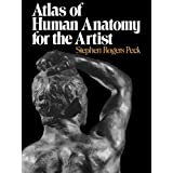 "Atlas of Human Anatomy for the Artist (Galaxy Books)von ""Stephen Rogers Peck"""