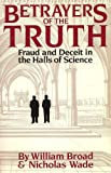 img - for Betrayers of the Truth: Fraud and Deceit in the Halls of Science book / textbook / text book
