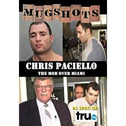 Mugshots: Chris Paciello - The Mob Over Miami (Amazon.com exclusive)