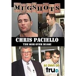 Mugshots: Chris Paciello - The Mob Over Miami (Amazon.com exclusive)