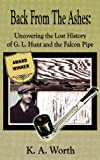 Back From The Ashes: Uncovering the Lost History of G. L. Hunt and the Falcon Pipe