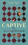 Captive - Les Nuits de Sh�h�razade par Ahdieh
