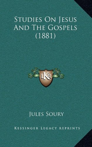 Studies on Jesus and the Gospels (1881)