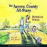 The Aurora County All-Stars | Deborah Wiles