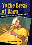 To the Break of Dawn: A Freestyle on the Hip-Hop Aesthetic
