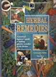img - for Herbal Remedies: A Practical Beginner's Guide to Making Effective Remedies in the Kitchen (The Practical Health Series) book / textbook / text book