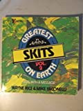 img - for The Greatest Skits on Earth (Volume 2) by Wayne Rice (1987-08-01) book / textbook / text book