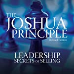 The Joshua Principle: Leadership Secrets of Selling | Tony J. Hughes