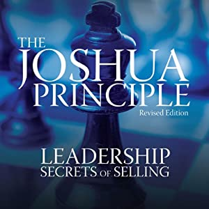 The Joshua Principle: Leadership Secrets of Selling Audiobook