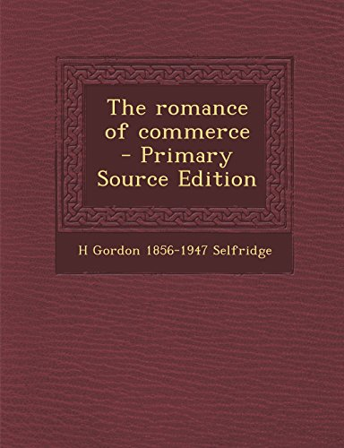 The romance of commerce  - Primary Source Edition