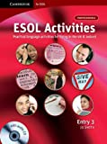 ESOL Activities Entry 3: Practical Language Activities for Living in the UK and Ireland (Cambridge for ESOL) (0521712408) by Smith, Jo