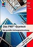 Das PMP®-Examen: Die gezielte Prüfungsvorbereitung (mitp Business)