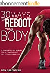 30 Ways to Reboot Your Body: A Comple...
