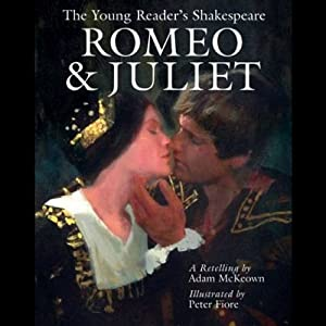 Romeo and Juliet: Young Readers Shakespeare | [Adam McKeown]