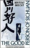 The Good Person of Sichuan (Methuen Modern Plays) (0413635503) by Brecht, Bertolt