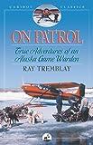 On Patrol: True Adventures of an Alaska Game Warden (Caribou Classics)