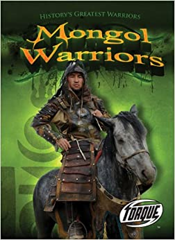 Mongol Warriors (Torque Books: History's Greatest Warriors) Library