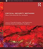 Critical Security Methods: New frameworks for analysis (New International Relations)