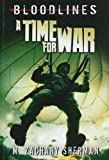img - for A Time for War (Bloodlines) book / textbook / text book