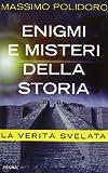 img - for Enigmi e misteri della storia. La verit  svelata book / textbook / text book