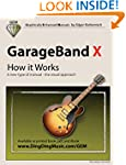 GarageBand X - How it Works: A new ty...
