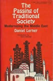 THE PASSING OF TRADITIONAL SOCIETY :MODERNIZING THE MIDDLE EAST.