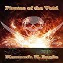 Pirates of the Void (       UNABRIDGED) by Kenneth Ingle Narrated by Raymond Wallander