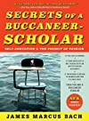 The Secrets of a Buccaneer Scholar: How Self-Education and the Pursuit of Passion Can Lead to a Lifetime of Success