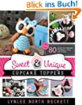 Sweet and Unique Cupcake Toppers: Ove...
