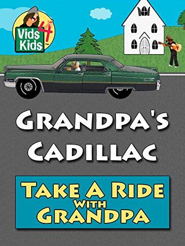 Grandpa's Cadillac - Take A Ride With Grandpa