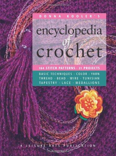Donna Kooler's Encyclopedia of Crochet  (Leisure Arts #15906) (Donna Kooler's Series)