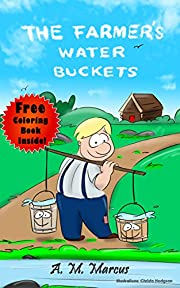 Children's Book: The Farmer's Water Buckets: (Children's Picture Book On Building Self Esteem)(Free Coloring Book Inside!) (Diversity Books For Chilldren)