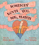 Somebody Loves You, Mr. Hatch (0027860159) by Spinelli, Eileen
