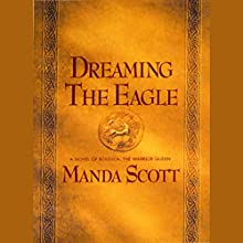 Dreaming the Eagle | Livre audio Auteur(s) : Manda Scott Narrateur(s) : Josephine Bailey