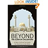 Beyond The Clash Of Civilizations: A New Cultural Synthesis For Muslims In The West