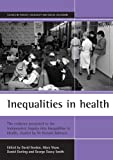 Inequalities in Health: The Evidence Presented to the Independent Inquiry into Inequalities in Health, Chaired by Sir Donald Acheson (Studies in Poverty, Inequality & Social Exclusion Series) (1861341741) by Daniel Dorling