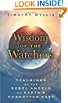 Wisdom of the Watchers: Teachings of...