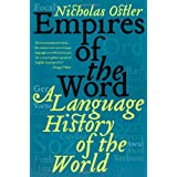 Empires of the Word: A Language History of the World ~ Nicholas Ostler