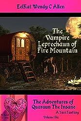 The Vampire Leprechaun of Fire Mountain: A Yaoi Fantasy (The Adventures of Quaraun The Insane Book 6)