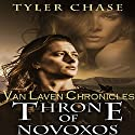 Throne of Novoxos: Van Laven Chronicles Audiobook by Tyler Chase Narrated by Rachel Hine