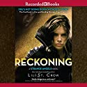 The Reckoning (       UNABRIDGED) by Lili St. Crow Narrated by Alyssa Bresnahan