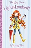Lily's In London?! (Young Women of Faith, Lily 13) (0310705541) by Nancy Rue