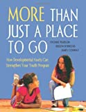 img - for More than Just a Place to Go: How Developmental Assets Can Strengthen Your Youth Program by Johnstad, Kristin, Conway, James, Pearson, Yvonne (2004) Paperback book / textbook / text book