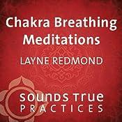 Chakra Breathing Meditations | [Layne Redmond]