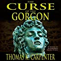 The Curse of the Gorgon Audiobook by Thomas K. Carpenter Narrated by Tim Elliott