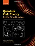img - for Quantum Field Theory for the Gifted Amateur book / textbook / text book