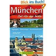 München - Zeit für das Beste: Highlights, Geheimtipps, Wohlfühladressen